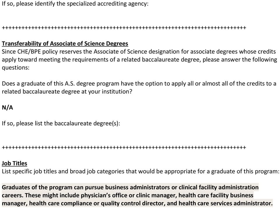 questions: Does a graduate of this A.S. degree program have the option to apply all or almost all of the credits to a related baccalaureate degree at your institution?