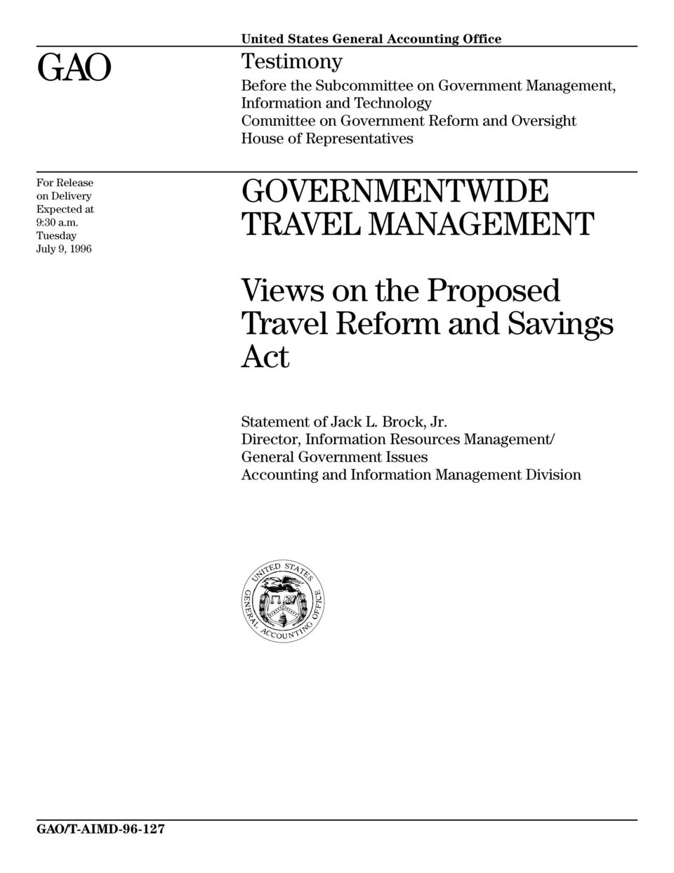 Information and Technology Committee on Government Reform and Oversight House of Representatives GOVERNMENTWIDE TRAVEL MANAGEMENT