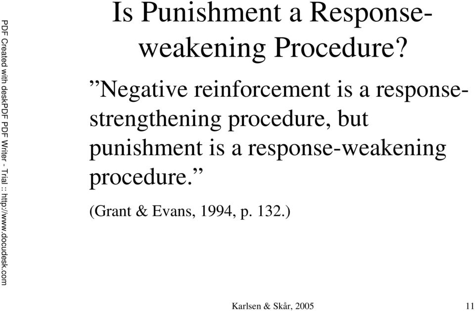 procedure, but punishment is a response-weakening