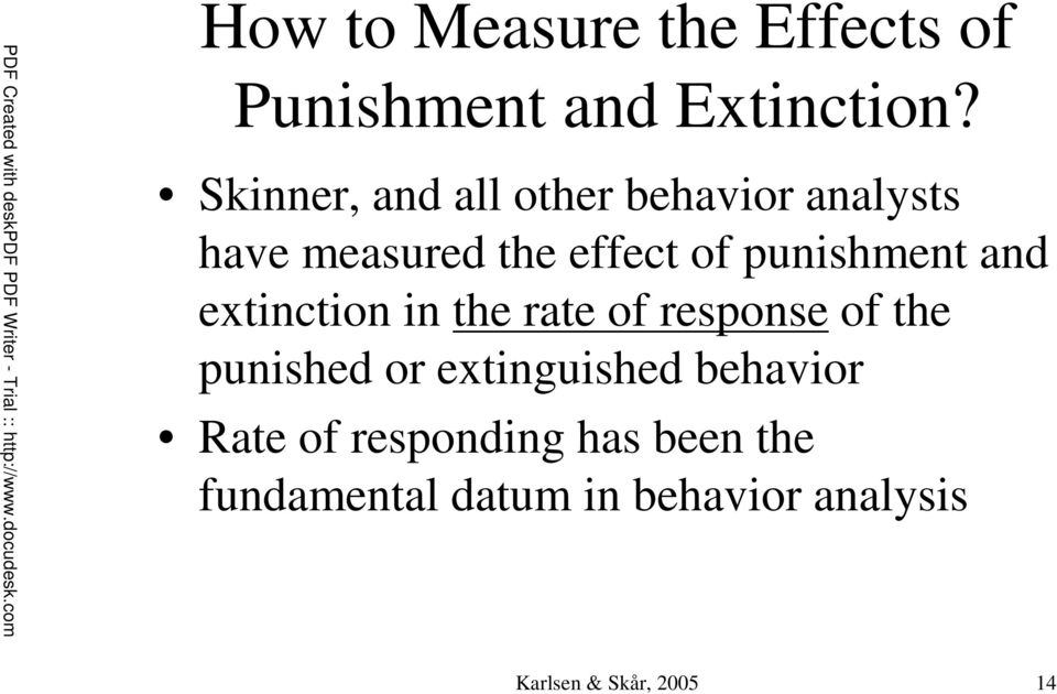 punishment and extinction in the rate of response of the punished or