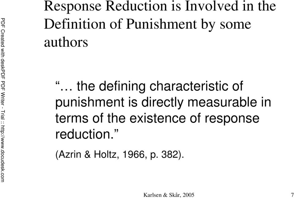 punishment is directly measurable in terms of the existence