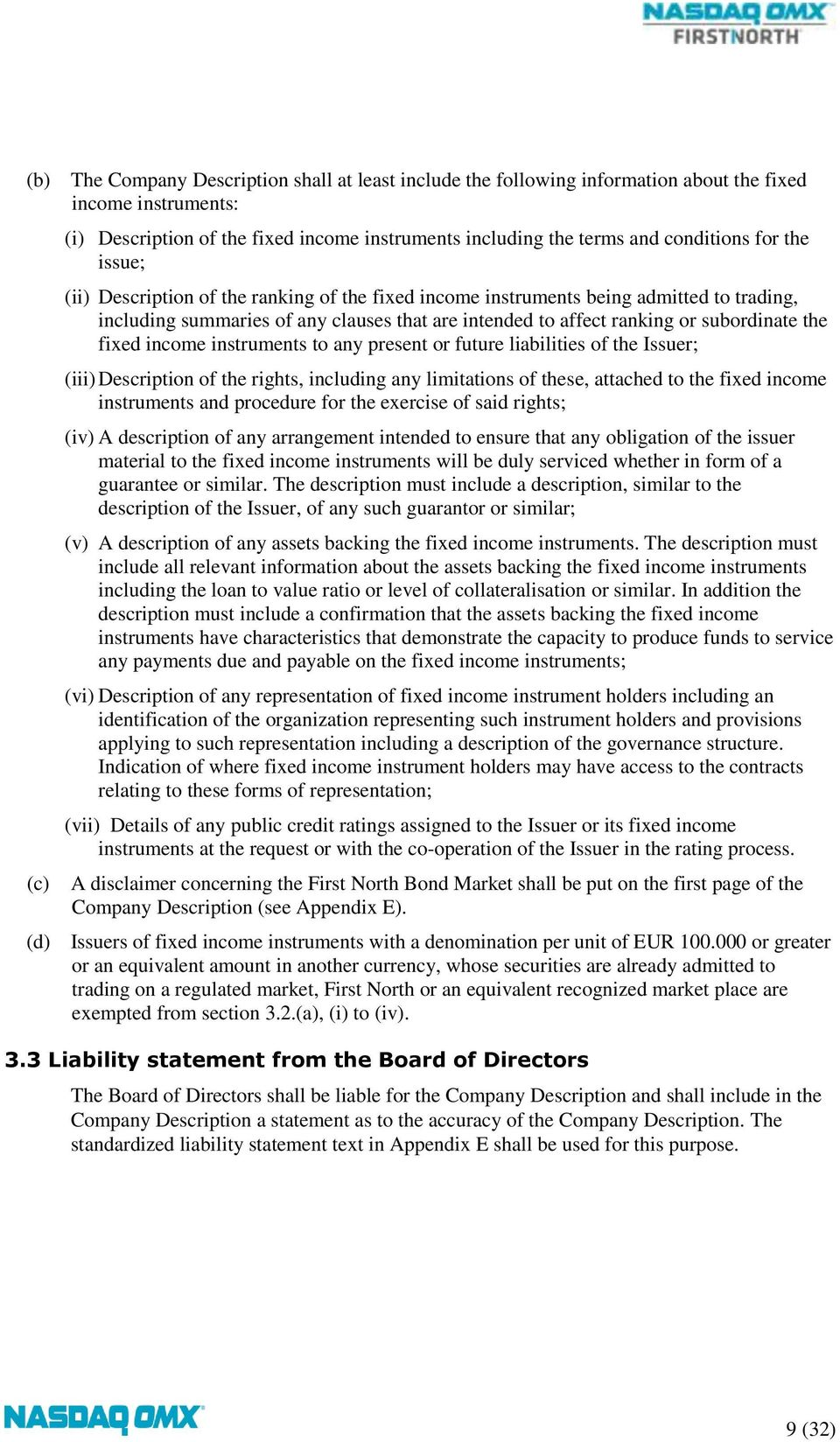 income instruments to any present or future liabilities of the Issuer; (iii) Description of the rights, including any limitations of these, attached to the fixed income instruments and procedure for