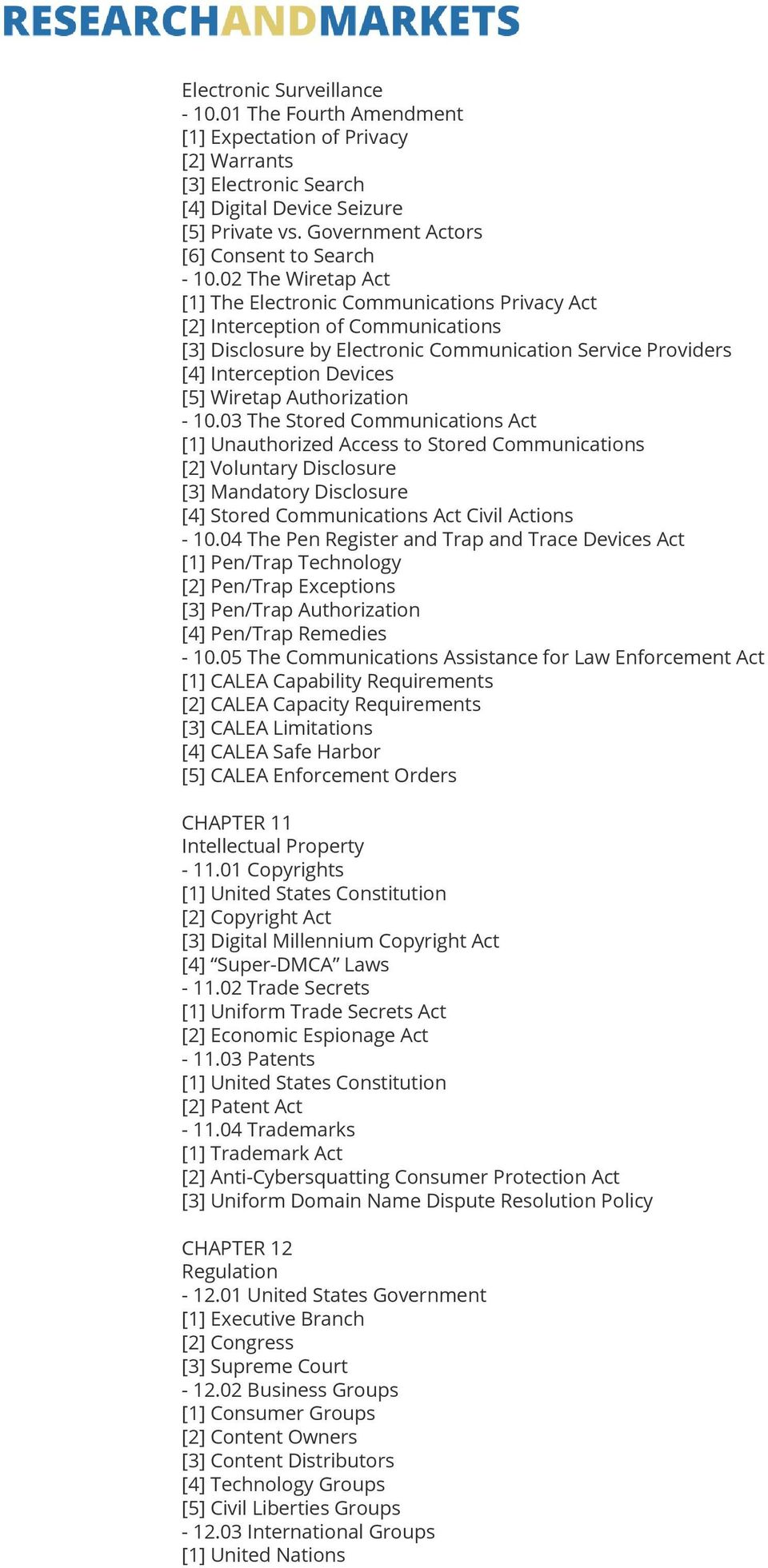 02 The Wiretap Act [1] The Electronic Communications Privacy Act [2] Interception of Communications [3] Disclosure by Electronic Communication Service Providers [4] Interception Devices [5] Wiretap