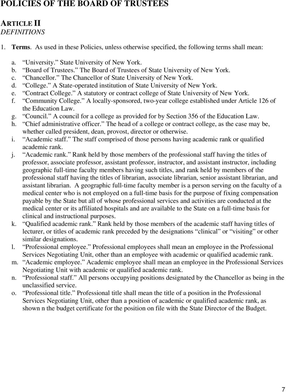 A State-operated institution of State University of New York. e. Contract College. A statutory or contract college of State University of New York. f. Community College.