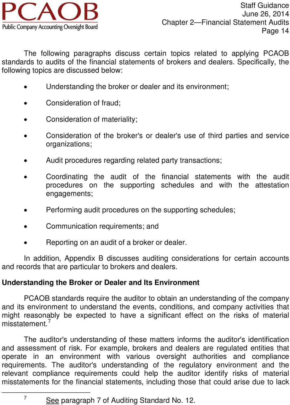 dealer's use of third parties and service organizations; Audit procedures regarding related party transactions; Coordinating the audit of the financial statements with the audit procedures on the