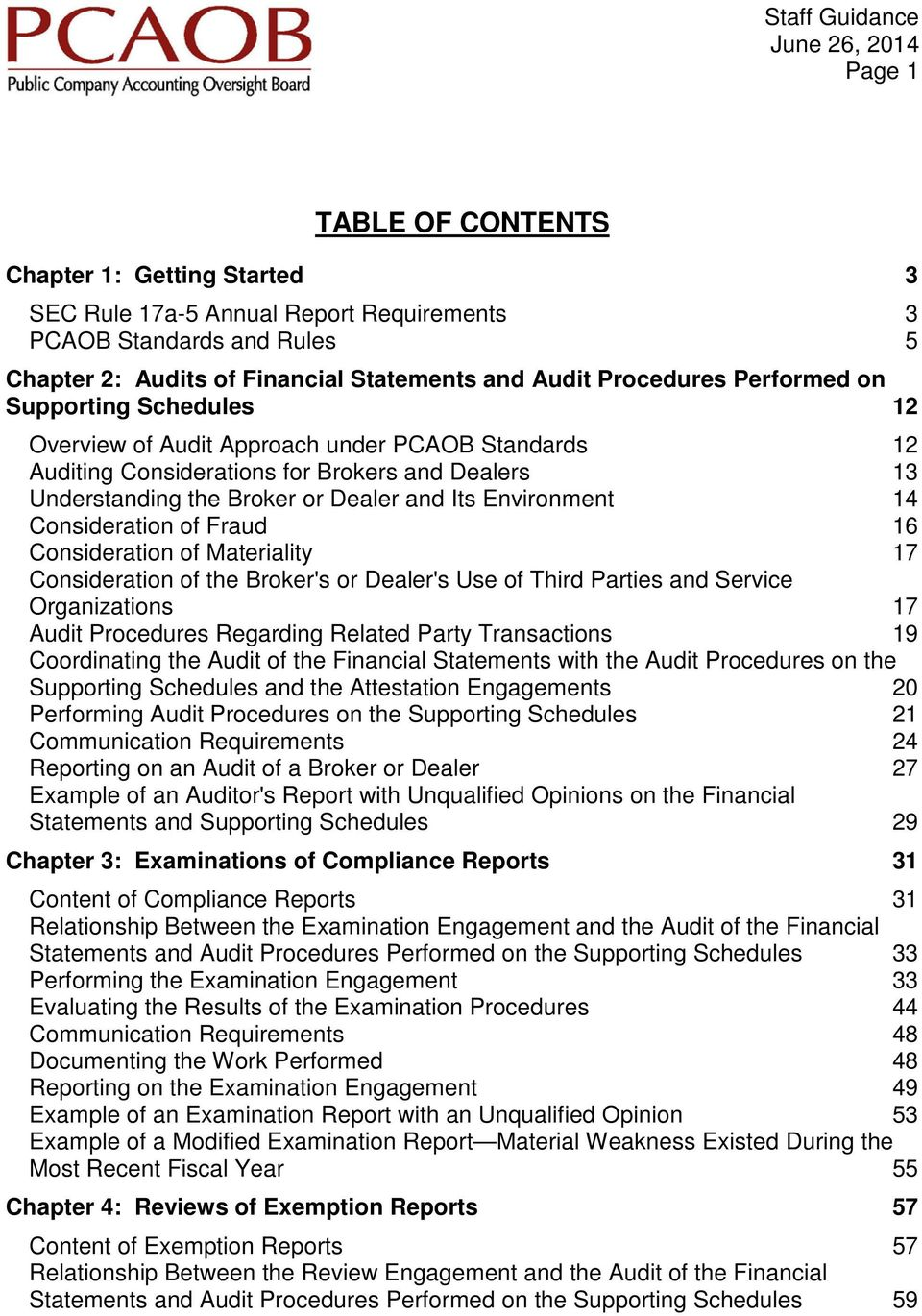 Consideration of Fraud 16 Consideration of Materiality 17 Consideration of the Broker's or Dealer's Use of Third Parties and Service Organizations 17 Audit Procedures Regarding Related Party