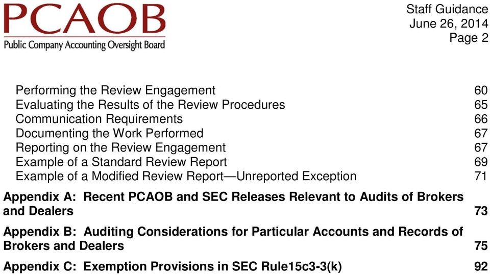 Review Report Unreported Exception 71 Appendix A: Recent PCAOB and SEC Releases Relevant to Audits of Brokers and Dealers 73 Appendix