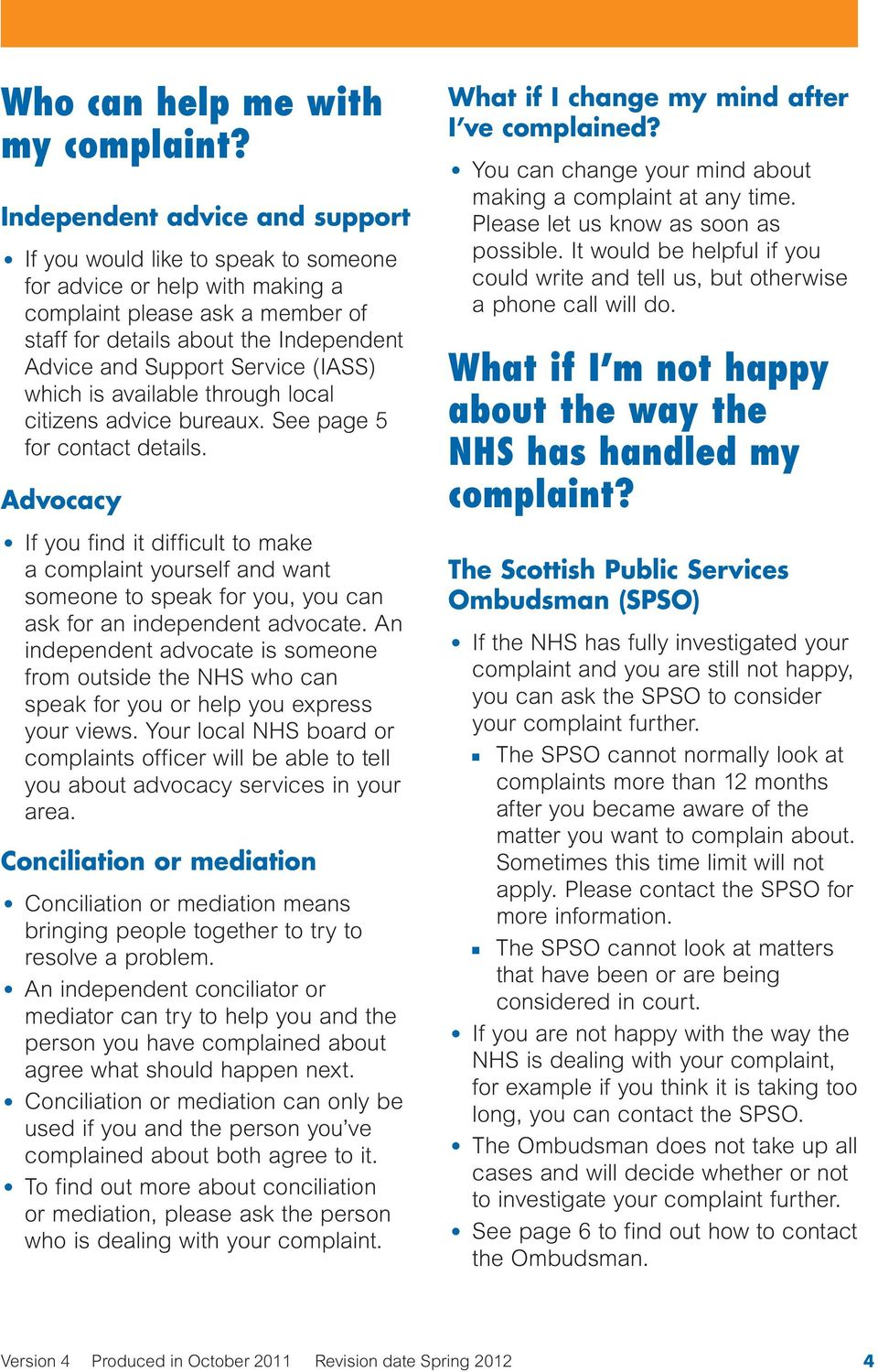Service (IASS) which is available through local citizens advice bureaux. See page 5 for contact details.