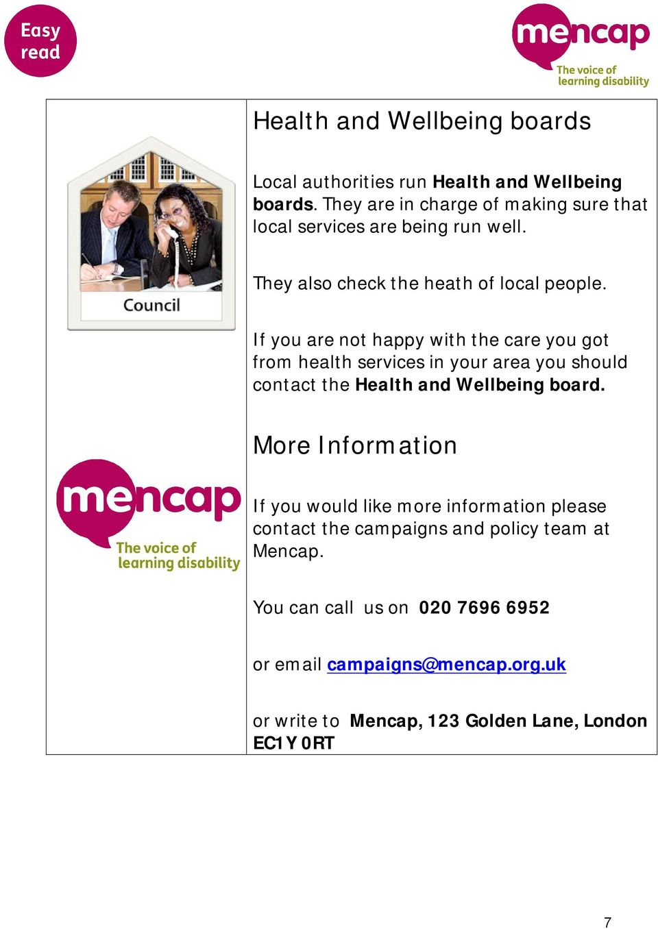 from health services in your area you should contact the Health and Wellbeing board.