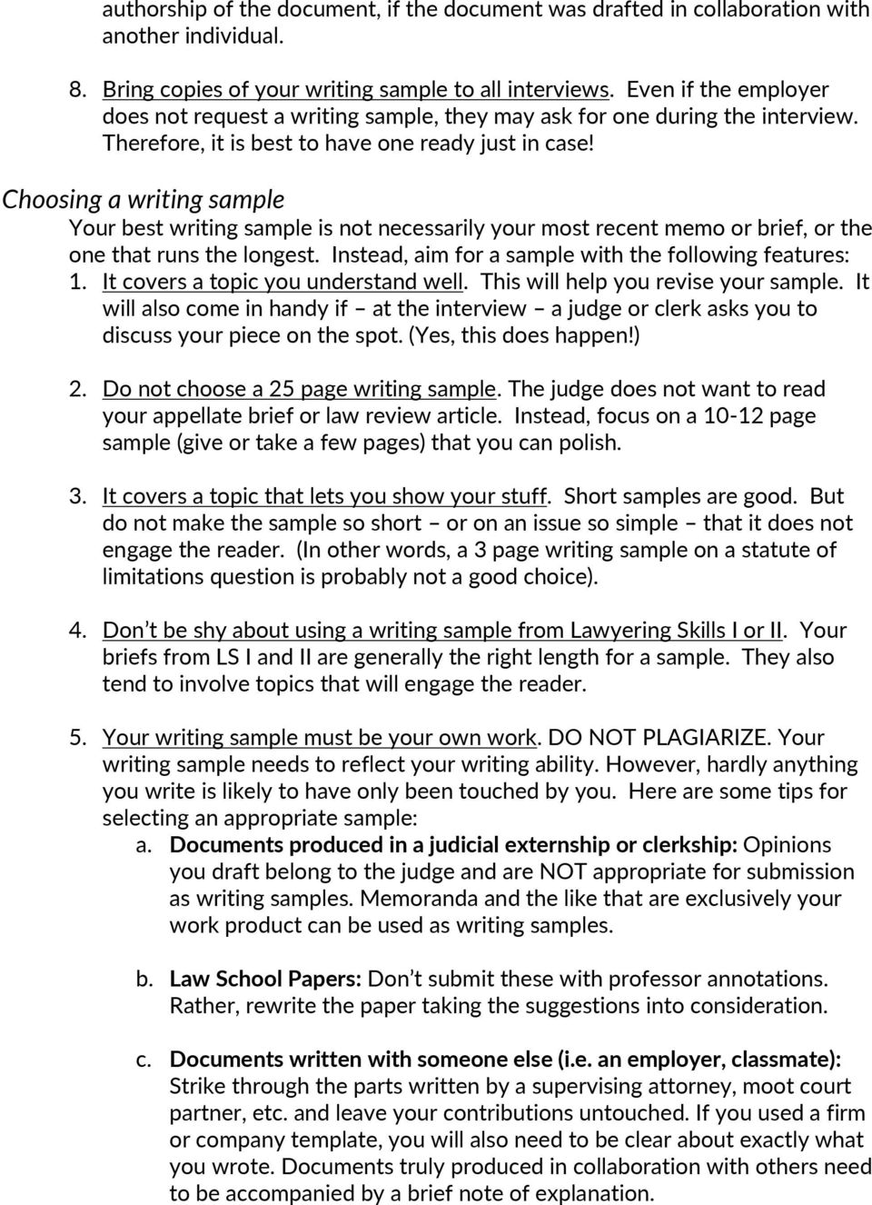 Choosing a writing sample Your best writing sample is not necessarily your most recent memo or brief, or the one that runs the longest. Instead, aim for a sample with the following features: 1.