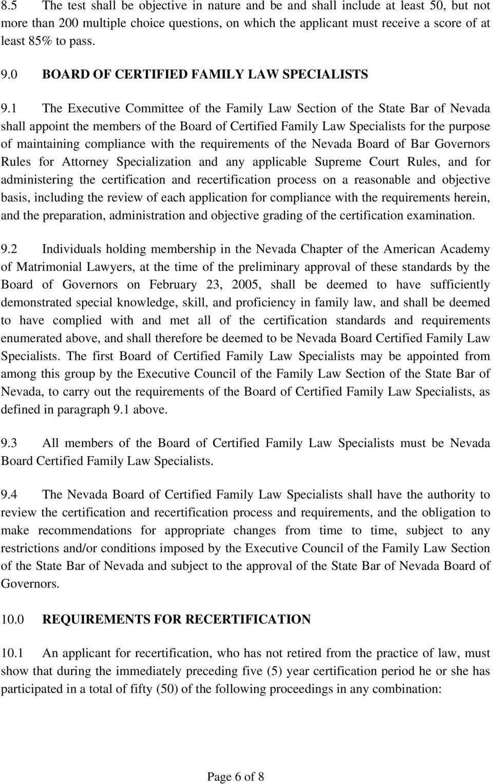 1 The Executive Committee of the Family Law Section of the State Bar of Nevada shall appoint the members of the Board of Certified Family Law Specialists for the purpose of maintaining compliance