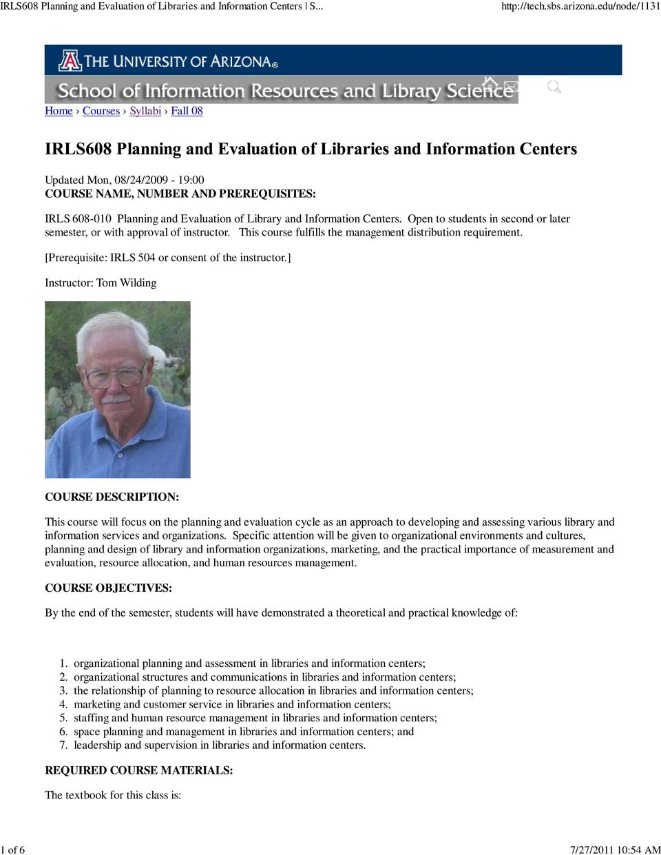 ] Instructor: Tom Wilding COURSE DESCRIPTION: This course will focus on the planning and evaluation cycle as an approach to developing and assessing various library and information services and