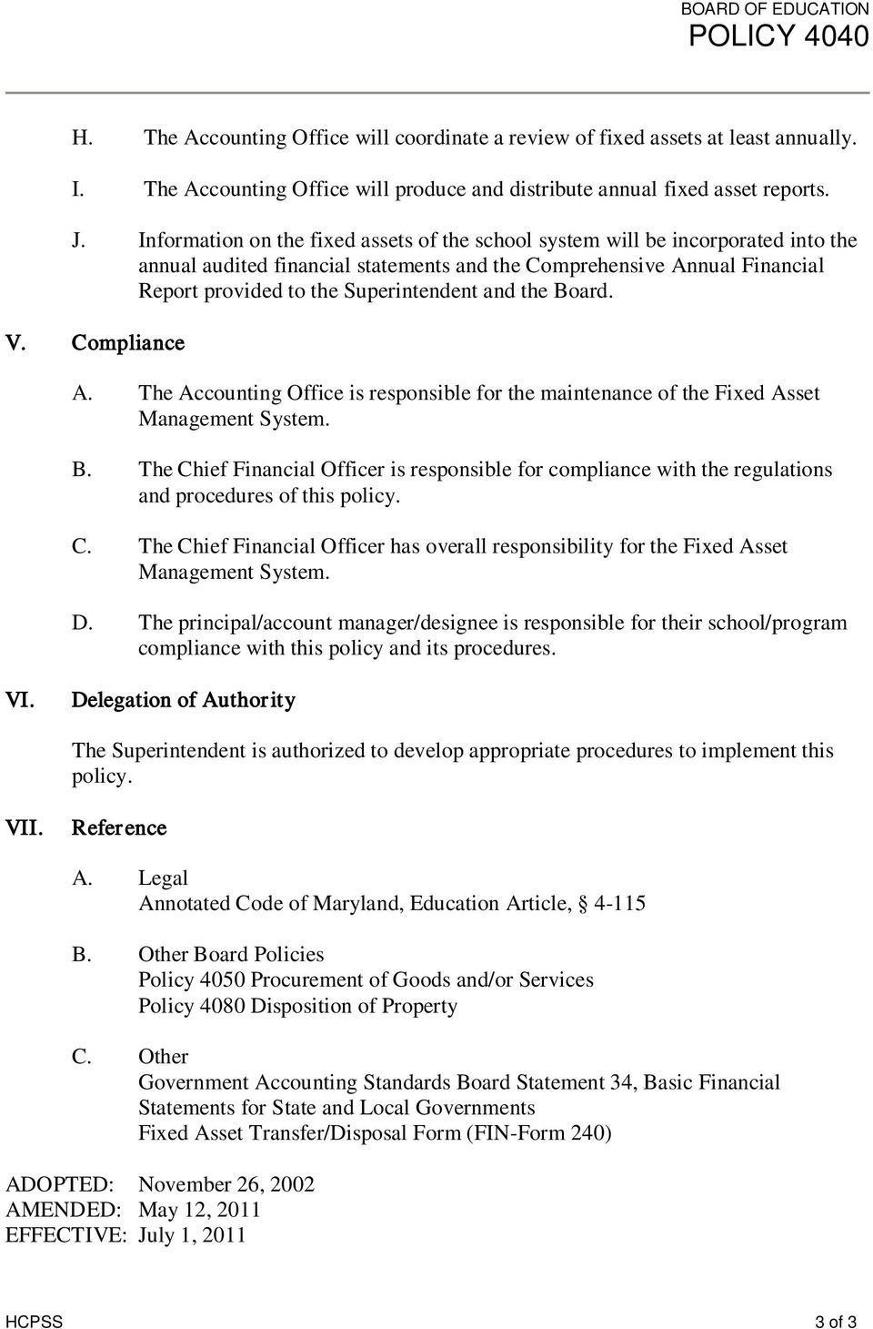 the Board. V. Compliance A. The Accounting Office is responsible for the maintenance of the Fixed Asset B.