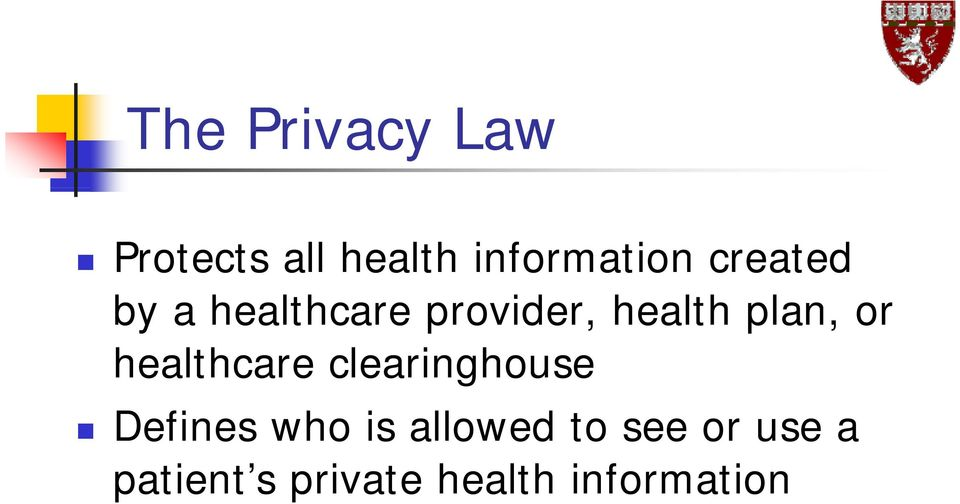 or healthcare clearinghouse Defines who is allowed