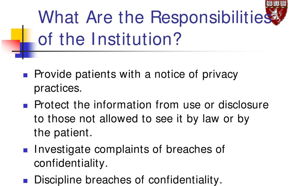 Protect the information from use or disclosure to those not allowed to see