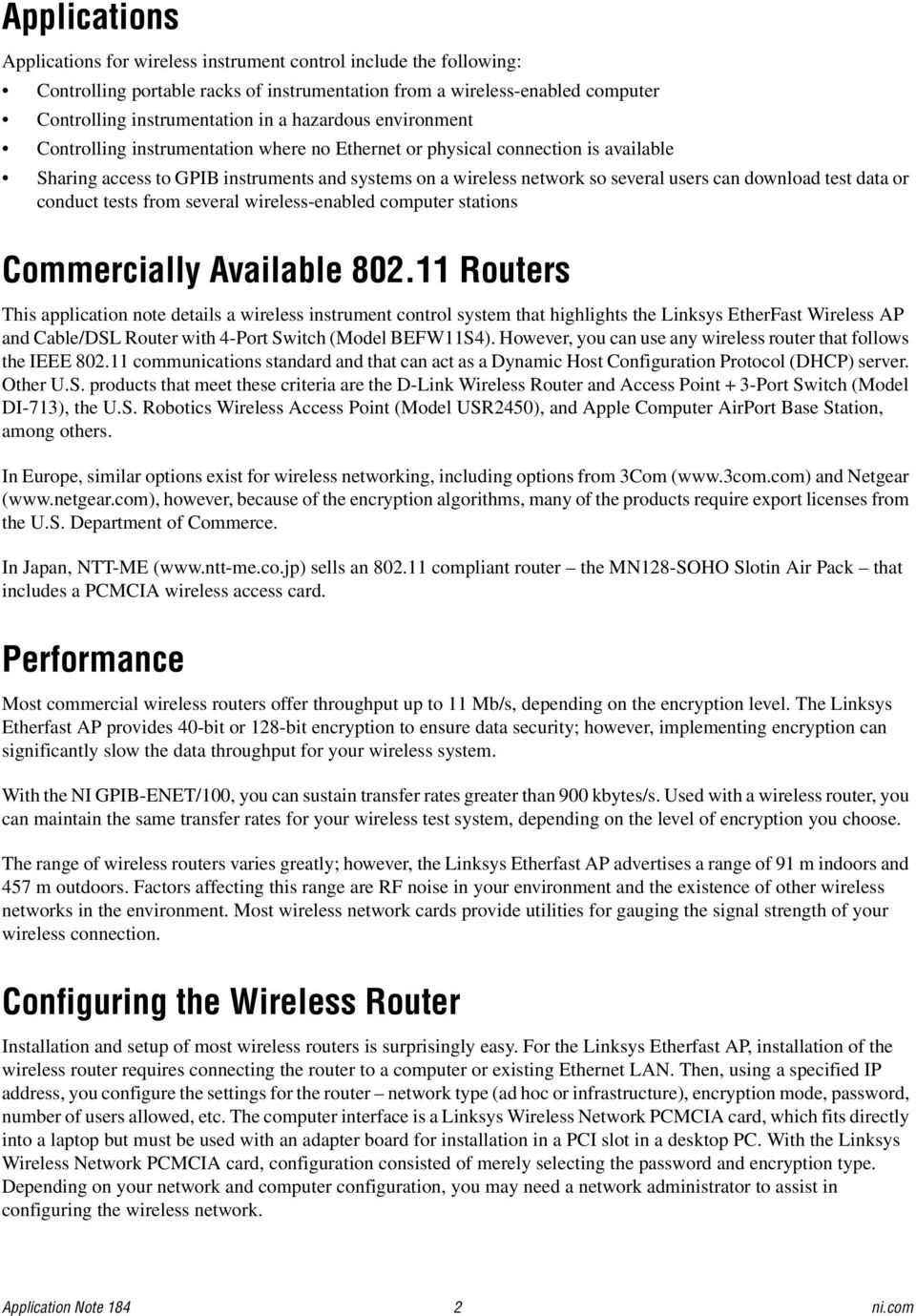 download test data or conduct tests from several wireless-enabled computer stations Commercially Available 802.