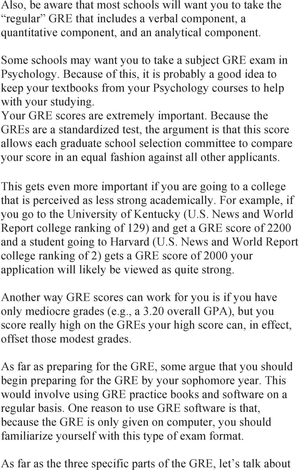Your GRE scores are extremely important.