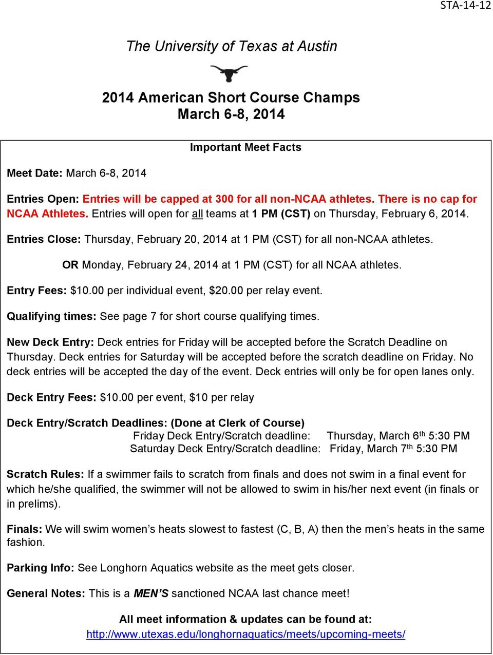 Entries Close: Thursday, February 20, 2014 at 1 PM (CST) for all non-ncaa athletes. OR Monday, February 24, 2014 at 1 PM (CST) for all NCAA athletes. Entry Fees: $10.00 per individual event, $20.