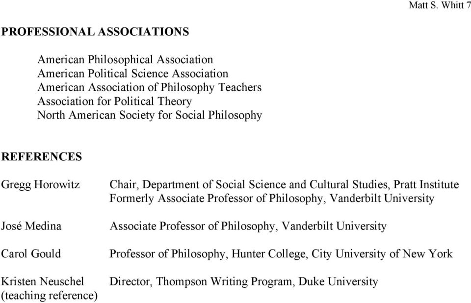 Association for Political Theory North American Society for Social Philosophy REFERENCES Gregg Horowitz José Medina Carol Gould Kristen Neuschel (teaching