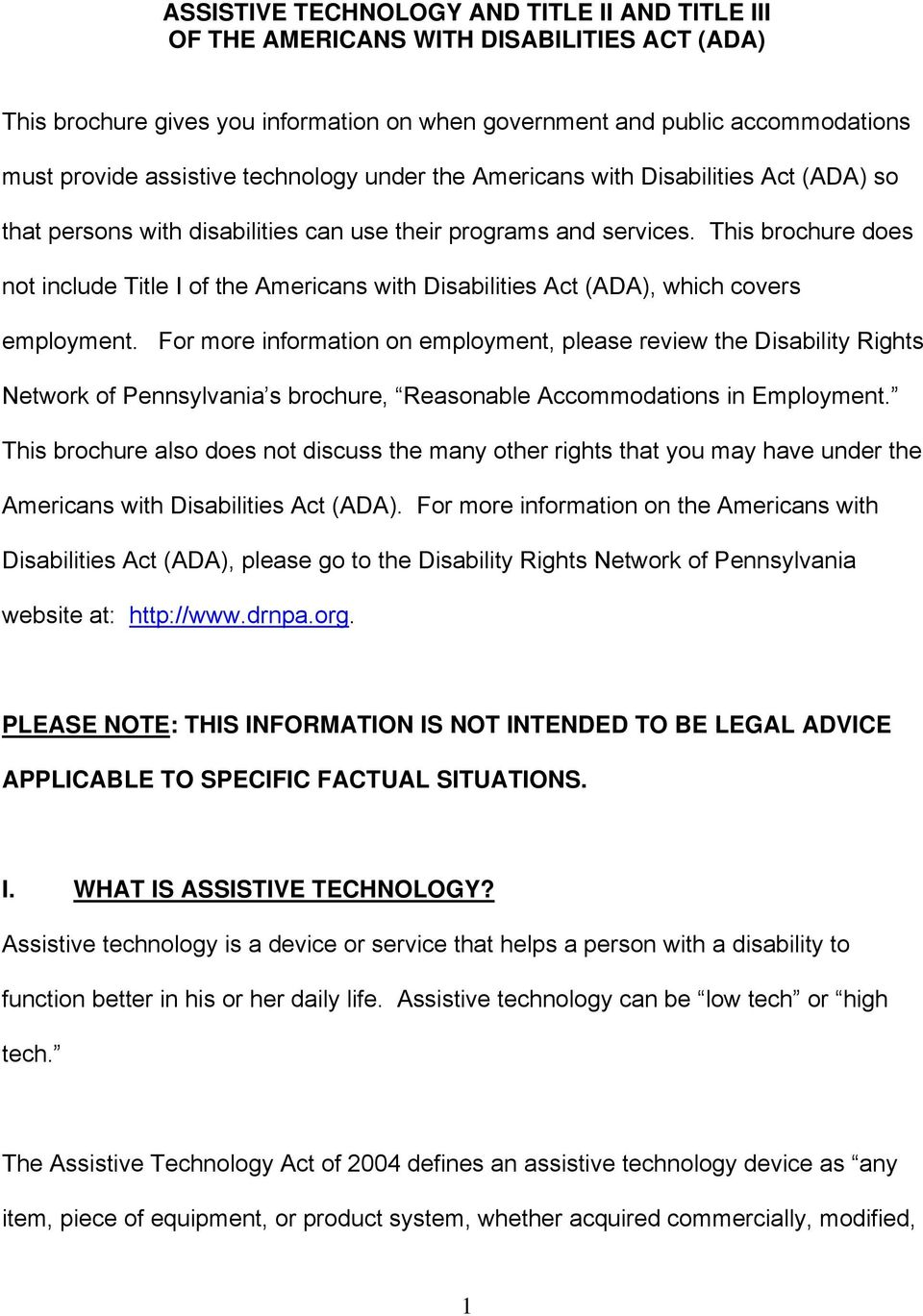 This brochure does not include Title I of the Americans with Disabilities Act (ADA), which covers employment.