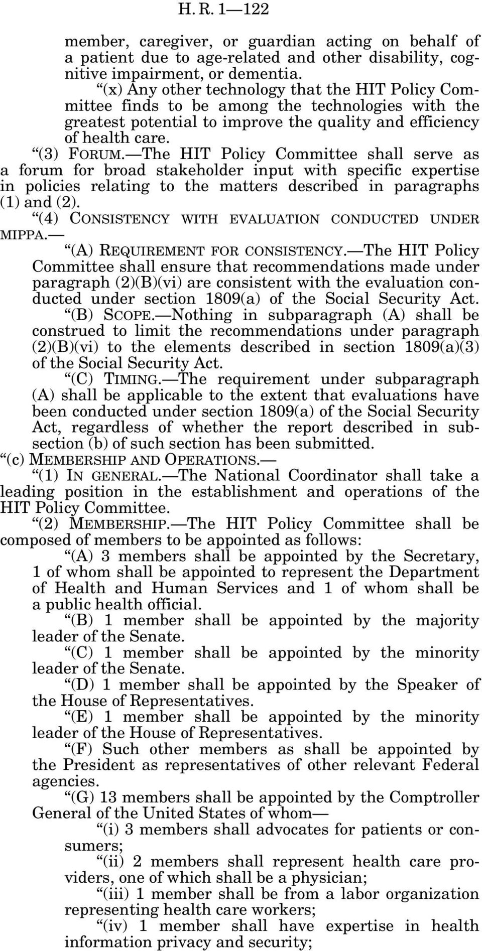 The HIT Policy Committee shall serve as a forum for broad stakeholder input with specific expertise in policies relating to the matters described in paragraphs (1) and (2).