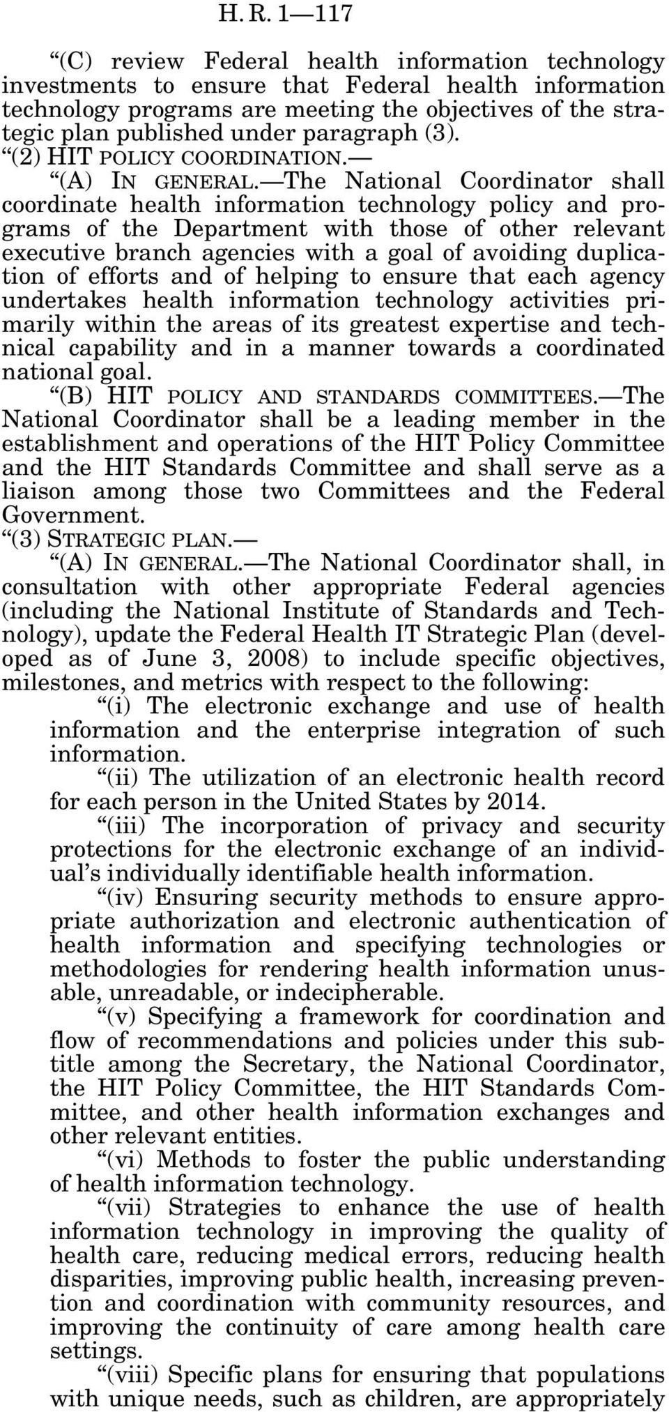 The National Coordinator shall coordinate health information technology policy and programs of the Department with those of other relevant executive branch agencies with a goal of avoiding