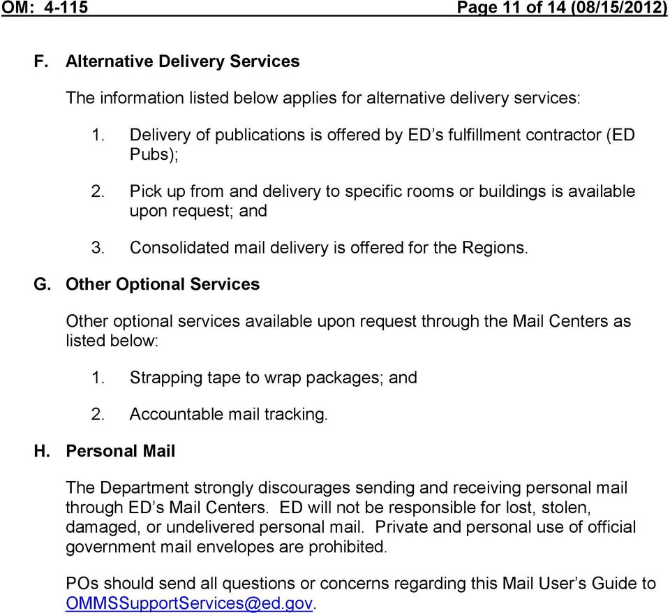 Consolidated mail delivery is offered for the Regions. G. Other Optional Services Other optional services available upon request through the Mail Centers as listed below: 1.