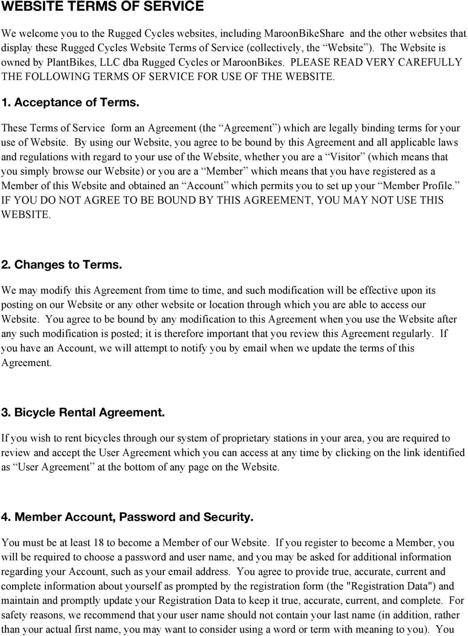 These Terms of Service form an Agreement (the Agreement ) which are legally binding terms for your use of Website.