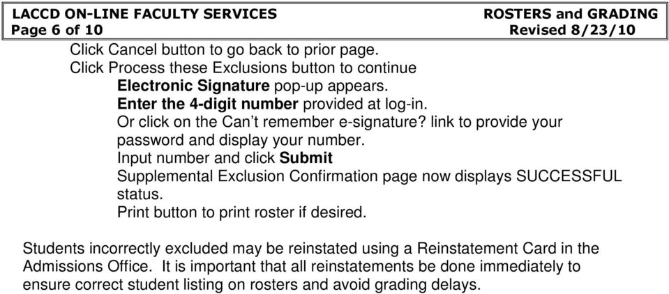 Input number and click Submit Supplemental Exclusion Confirmation page now displays SUCCESSFUL status. Print button to print roster if desired.