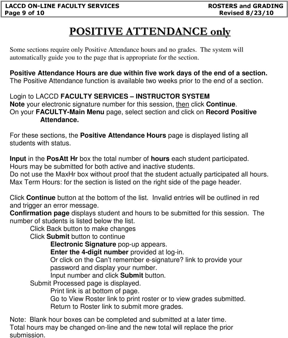 The Positive Attendance function is available two weeks prior to the end of a section. On your FACULTY-Main Menu page, select section and click on Record Positive Attendance.