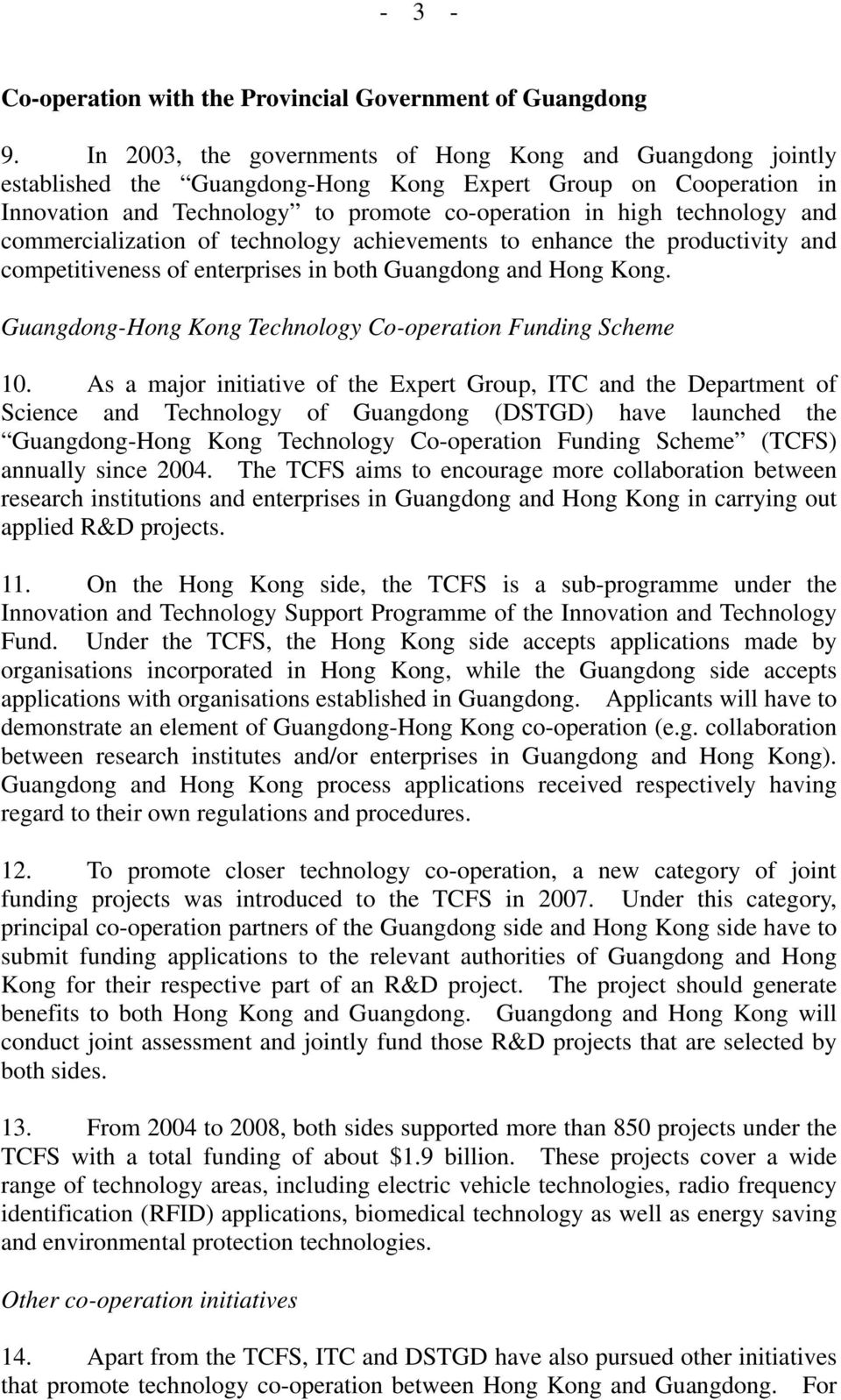 commercialization of technology achievements to enhance the productivity and competitiveness of enterprises in both Guangdong and Hong Kong.