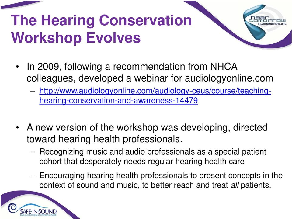 com/audiology-ceus/course/teachinghearing-conservation-and-awareness-14479 A new version of the workshop was developing, directed toward hearing