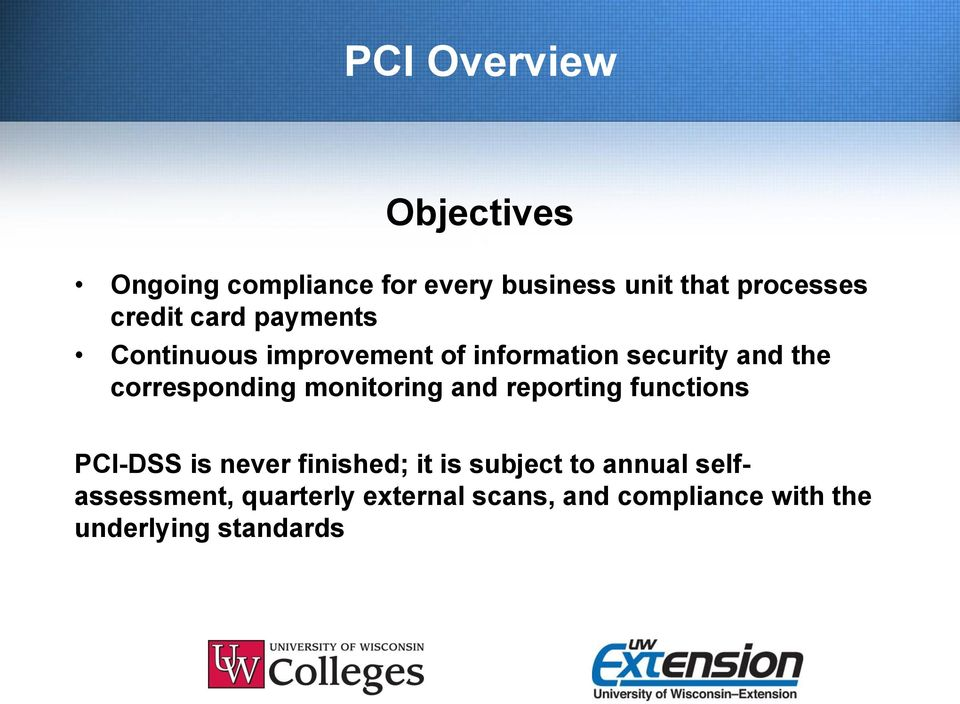 monitoring and reporting functions PCI-DSS is never finished; it is subject to