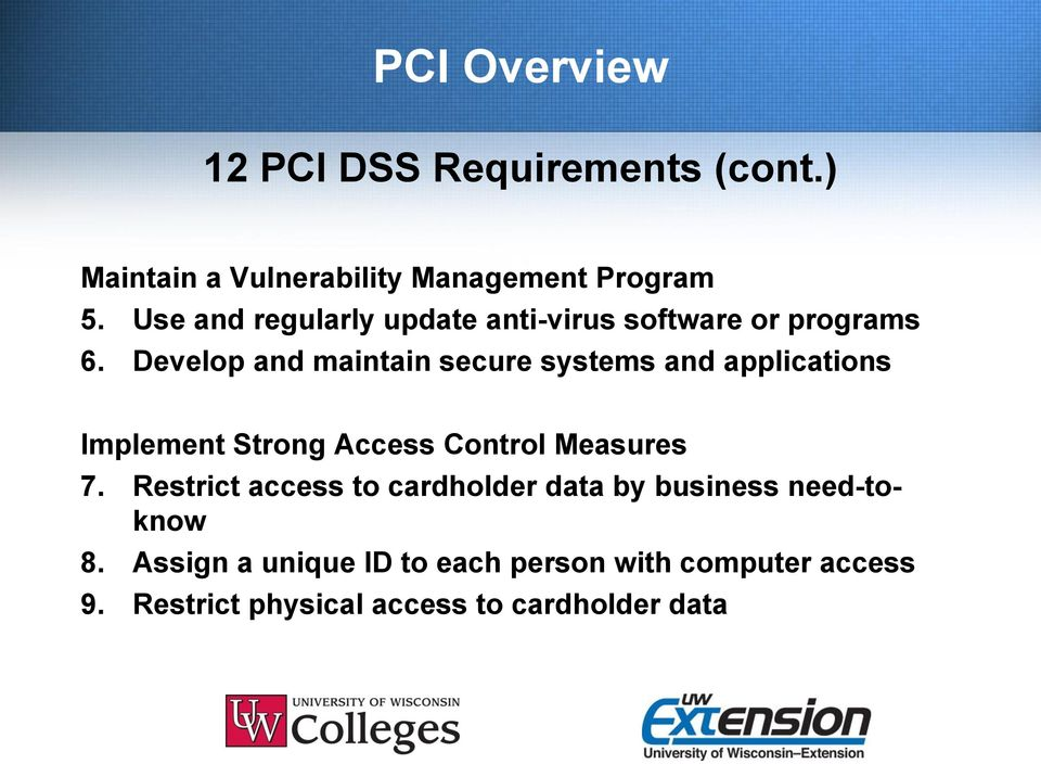 Develop and maintain secure systems and applications Implement Strong Access Control Measures 7.