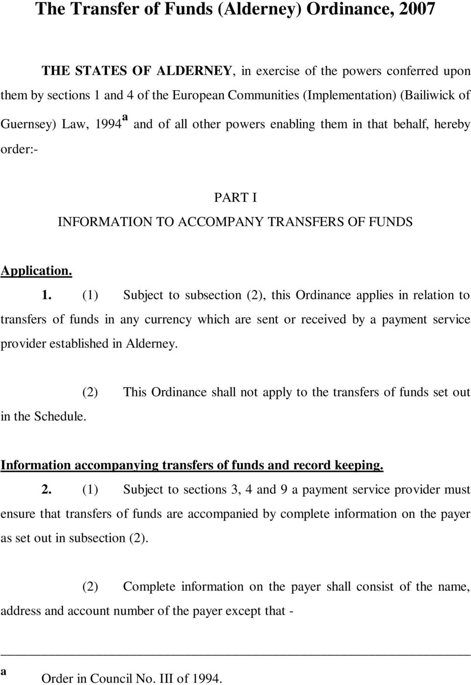 94 a and of all other powers enabling them in that behalf, hereby order:- PART I INFORMATION TO ACCOMPANY TRANSFERS OF FUNDS Application. 1.
