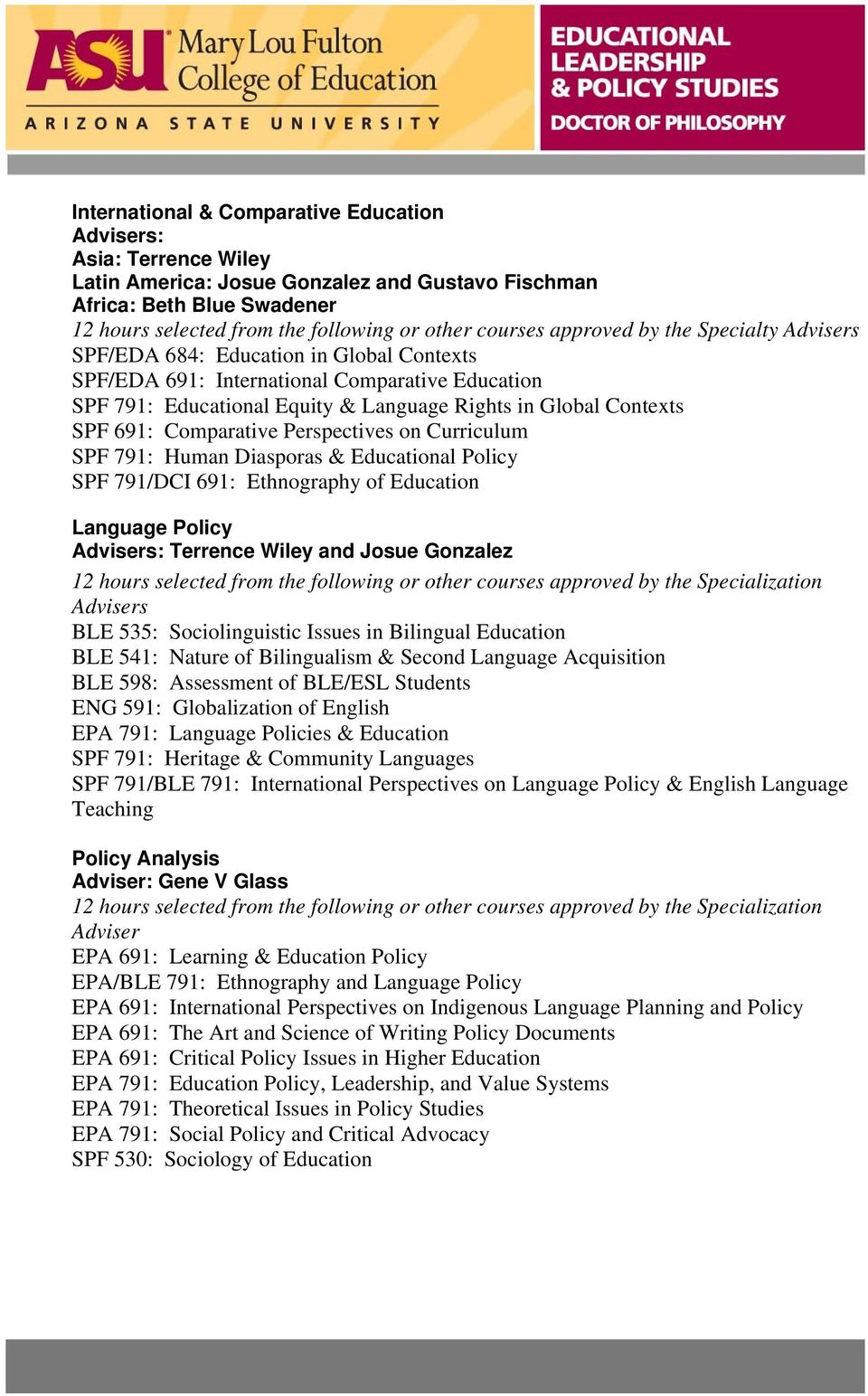 SPF 691: Comparative Perspectives on Curriculum SPF 791: Human Diasporas & Educational Policy SPF 791/DCI 691: Ethnography of Education Language Policy Advisers: Terrence Wiley and Josue Gonzalez 12