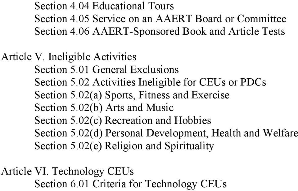 02 Activities Ineligible for CEUs or PDCs Section 5.02(a) Sports, Fitness and Exercise Section 5.02(b) Arts and Music Section 5.