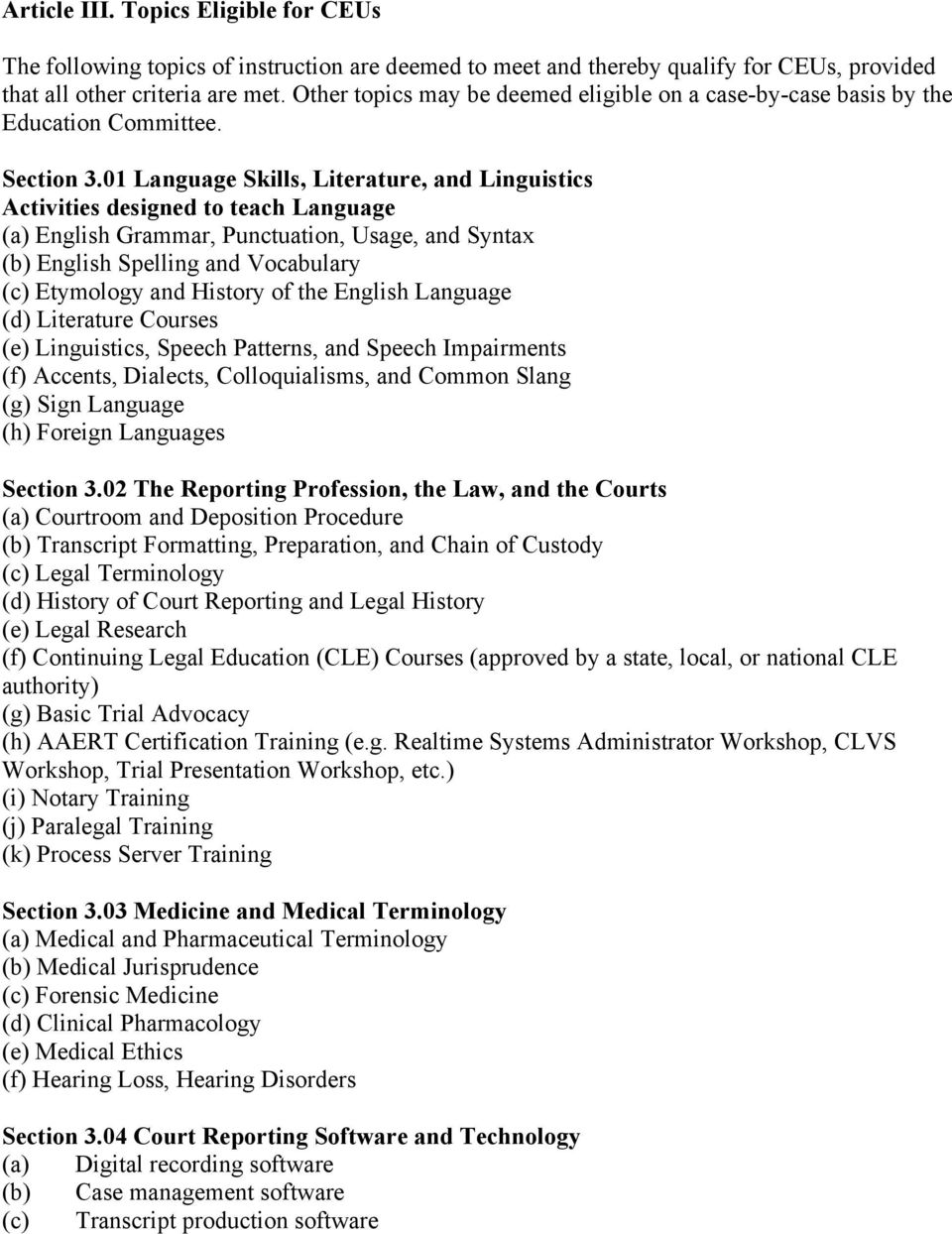 01 Language Skills, Literature, and Linguistics Activities designed to teach Language (a) English Grammar, Punctuation, Usage, and Syntax (b) English Spelling and Vocabulary (c) Etymology and History