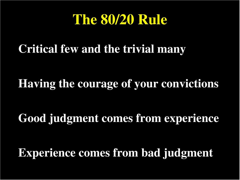 convictions Good judgment comes from