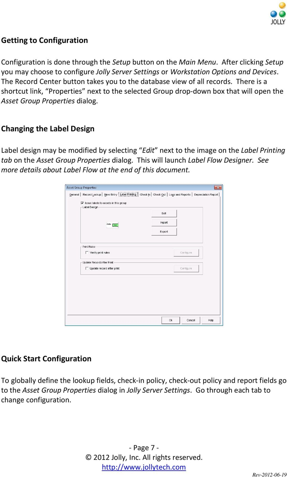 Changing the Label Design Label design may be modified by selecting Edit next to the image on the Label Printing tab on the Asset Group Properties dialog. This will launch Label Flow Designer.