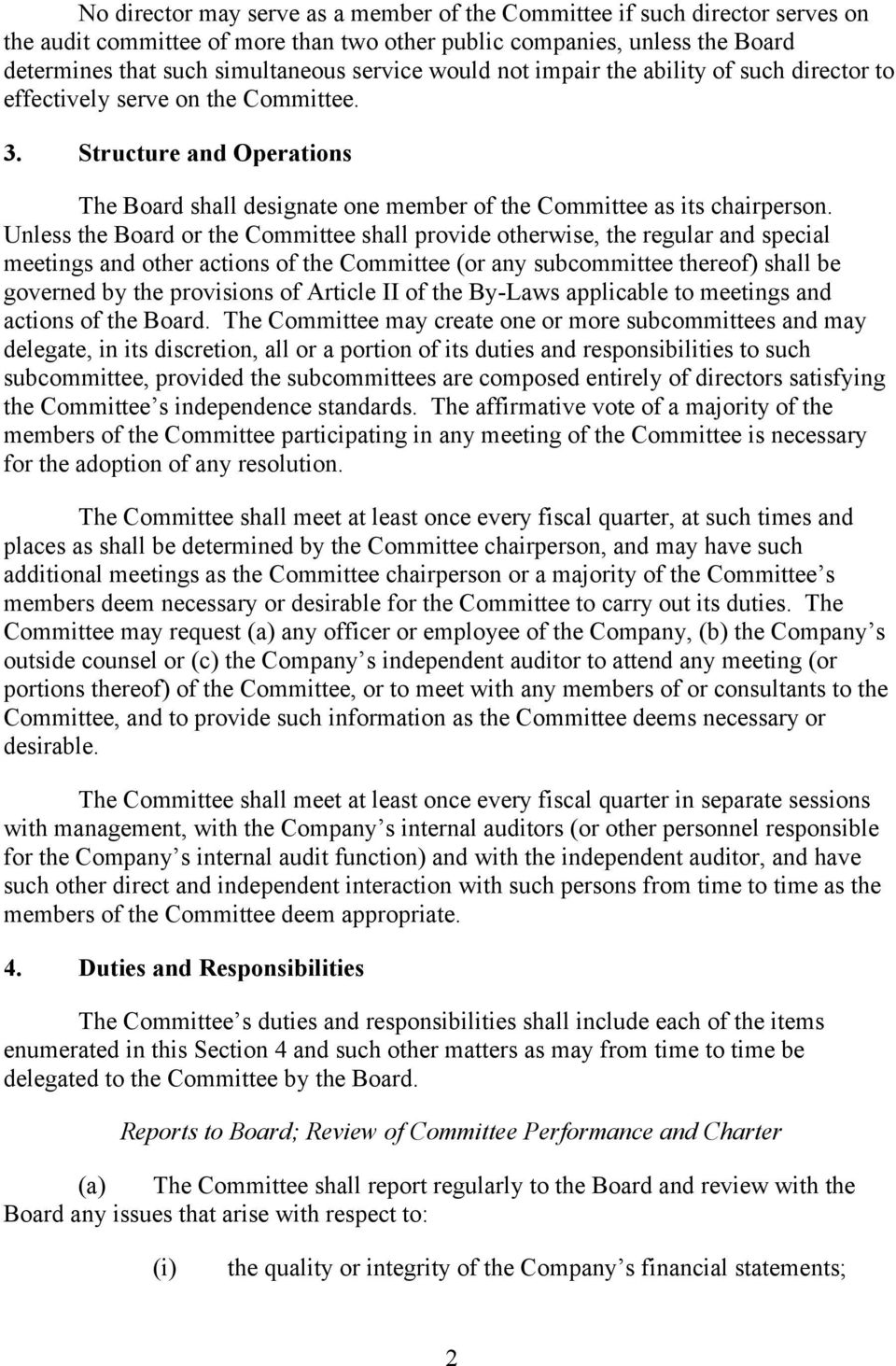 Unless the Board or the Committee shall provide otherwise, the regular and special meetings and other actions of the Committee (or any subcommittee thereof) shall be governed by the provisions of