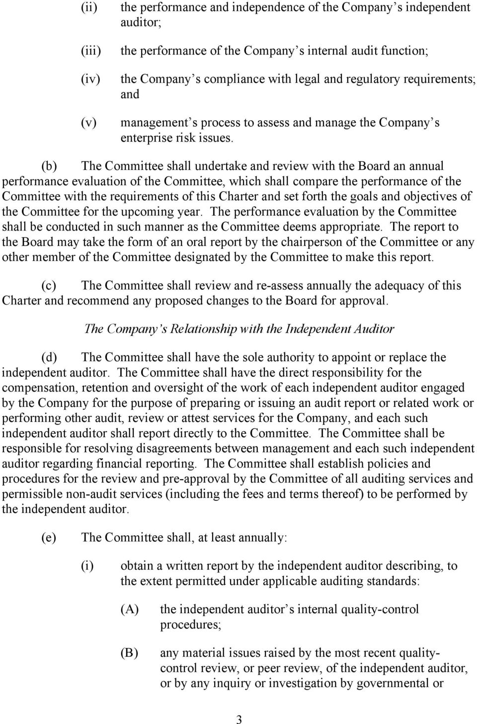 (b) The Committee shall undertake and review with the Board an annual performance evaluation of the Committee, which shall compare the performance of the Committee with the requirements of this