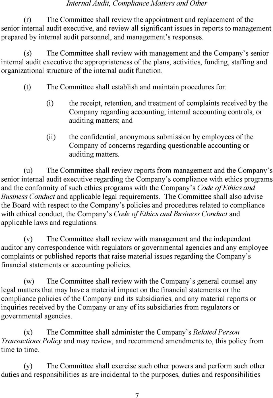 (s) The Committee shall review with management and the Company s senior internal audit executive the appropriateness of the plans, activities, funding, staffing and organizational structure of the