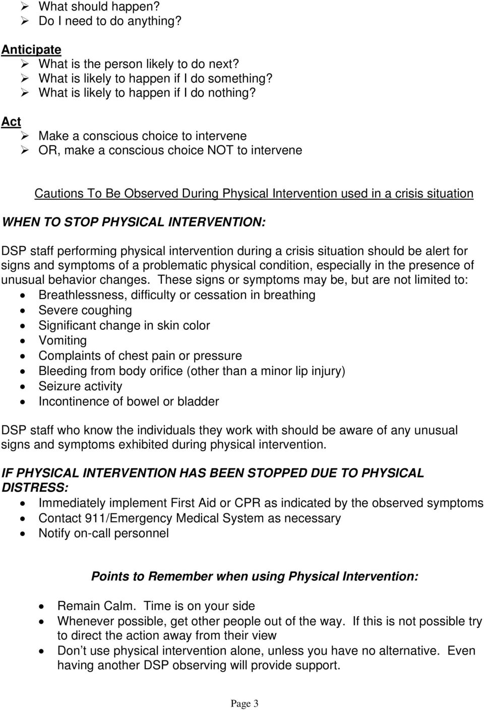 INTERVENTION: DSP Staff Performing Physical Intervention During A Crisis  Situation Should Be Alert For Signs