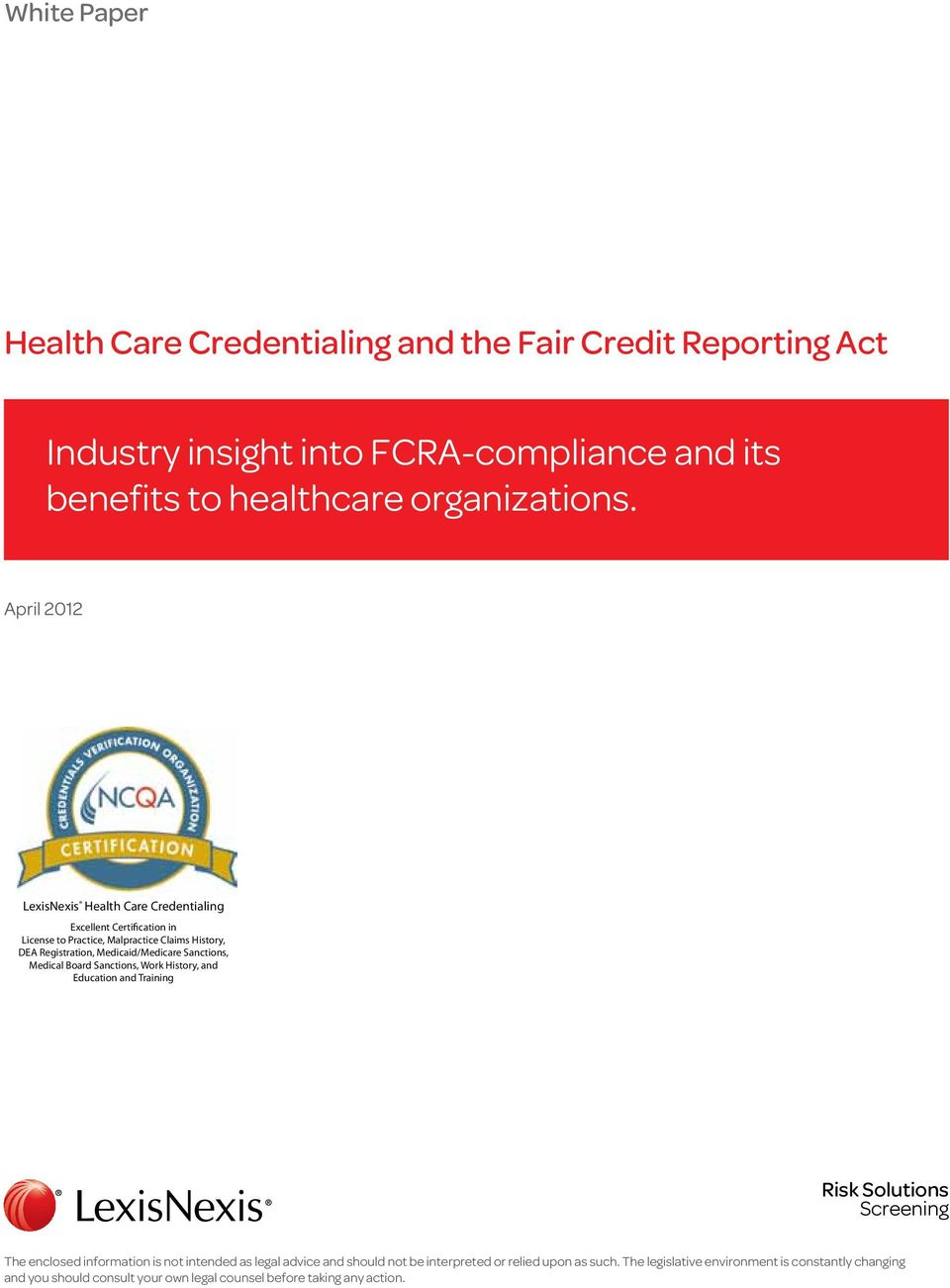 April 2012 LexisNexis Health Care Credentialing Excellent Certification in License to
