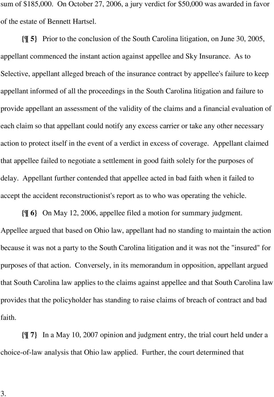 As to Selective, appellant alleged breach of the insurance contract by appellee's failure to keep appellant informed of all the proceedings in the South Carolina litigation and failure to provide