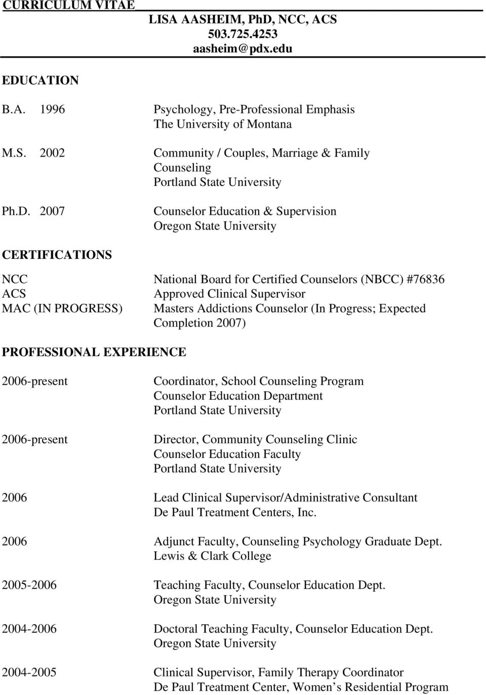 Progress; Expected Completion 2007) PROFESSIONAL EXPERIENCE 2006-present 2006-present Coordinator, School Counseling Program Counselor Education Department Director, Community Counseling Clinic