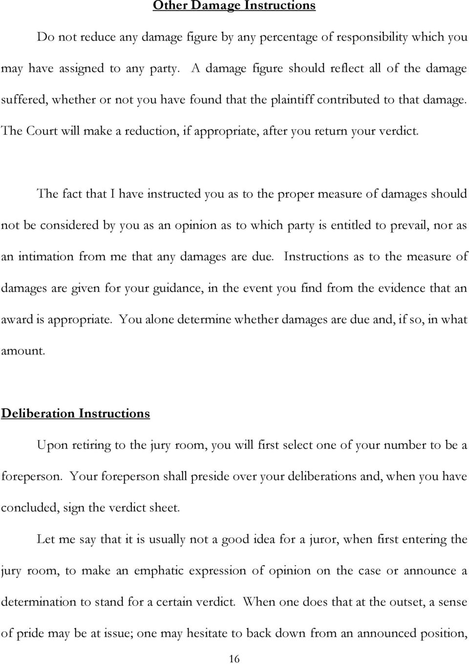 The Court will make a reduction, if appropriate, after you return your verdict.