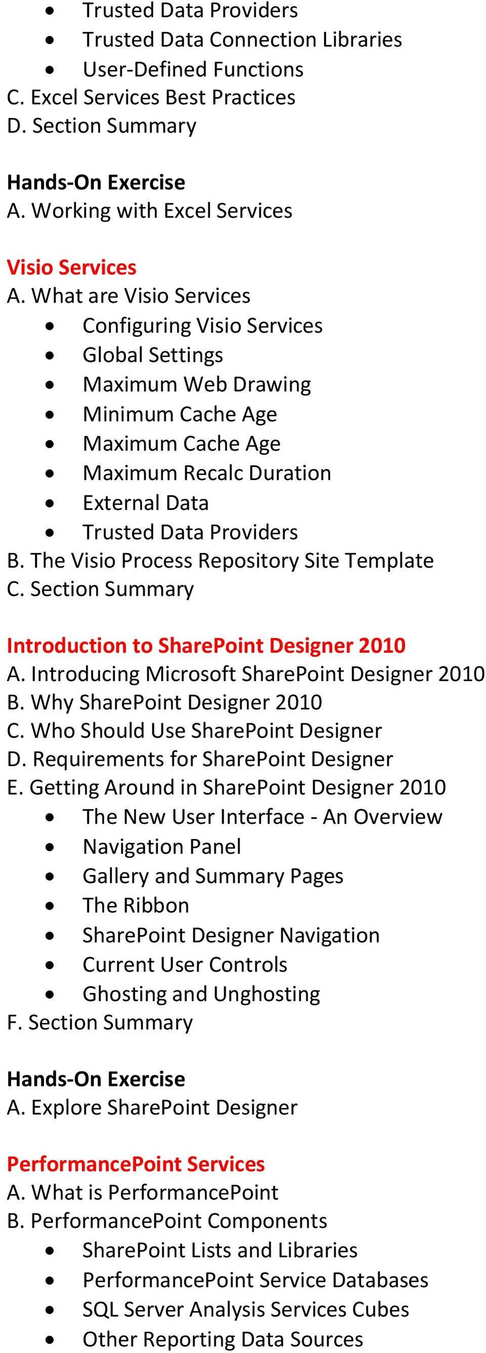 The Visio Process Repository Site Template Introduction to SharePoint Designer 2010 A. Introducing Microsoft SharePoint Designer 2010 B. Why SharePoint Designer 2010 C.