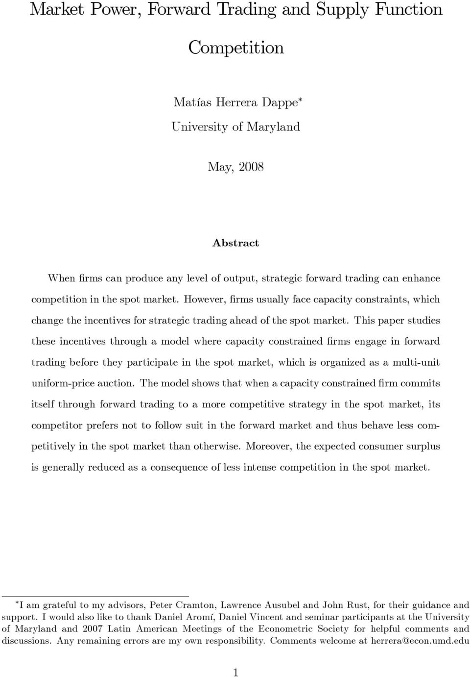 This paper studies these incentives through a model where capacity constrained rms engage in forward trading before they participate in the spot market, which is organized as a multi-unit
